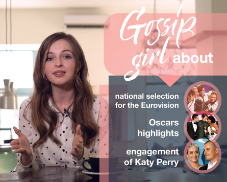 Gossip Girl about national selection for the Eurovision, Oscars highlights, engagement of Katy Perry.