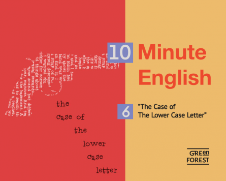 "10 Minute English – 6. Short Story ""The Case of The Lower Case Letter"""