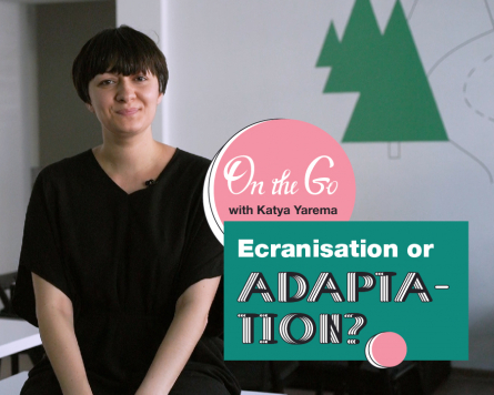 On the go with Katya Yarema: ecranisation or adaptation?