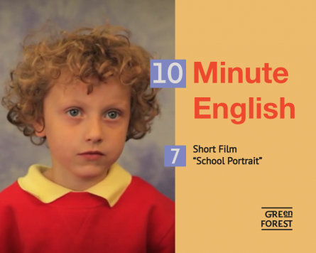 "10 Minute English – 7. Short Film ""School Portrait"""