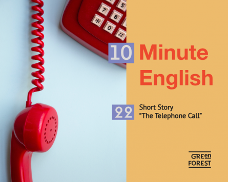 "10 Minute English – 22. Short Story ""The Telephone Call"""